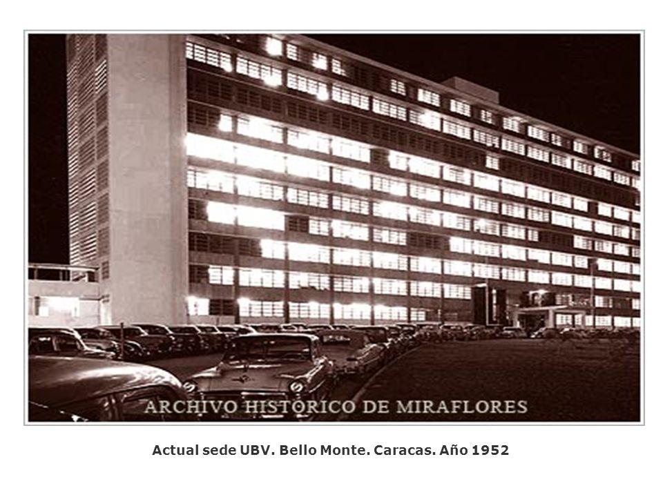 Actual sede UBV. Bello Monte. Caracas. Año 1952