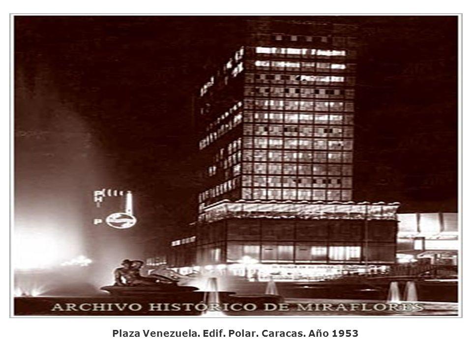 Plaza Venezuela. Edif. Polar. Caracas. Año 1953