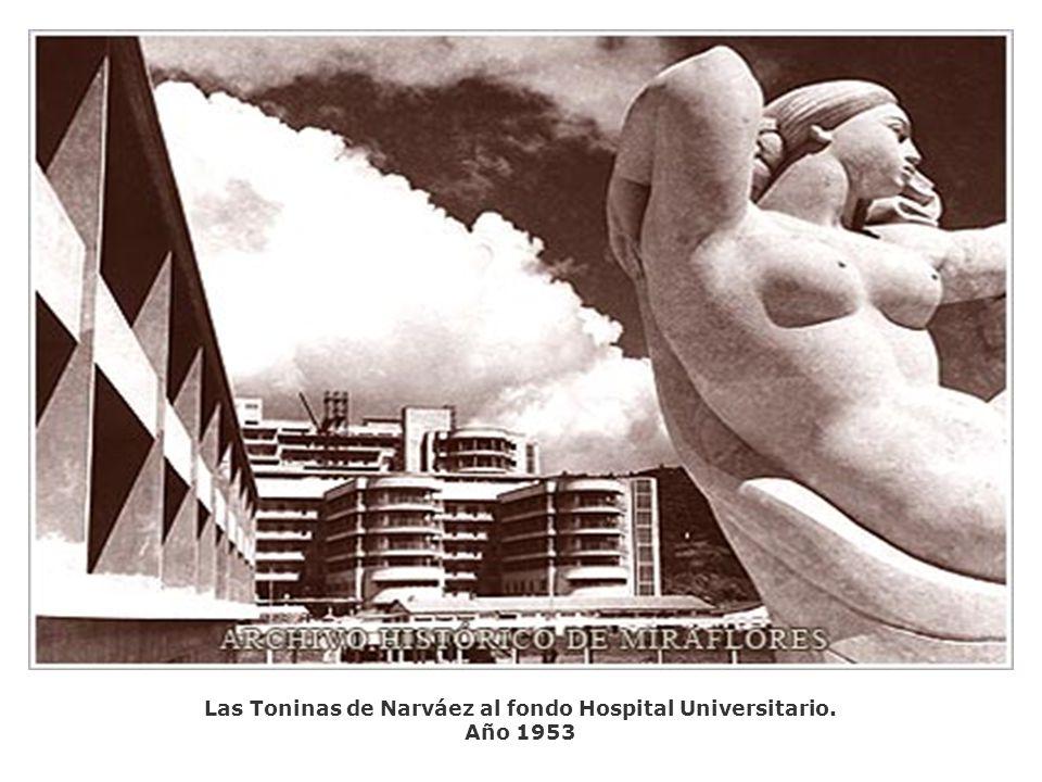 Las Toninas de Narváez al fondo Hospital Universitario. Año 1953