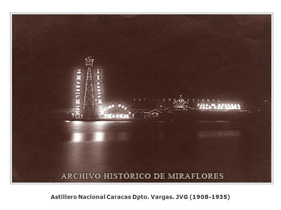 Astillero Nacional Caracas Dpto. Vargas. JVG (1908-1935)