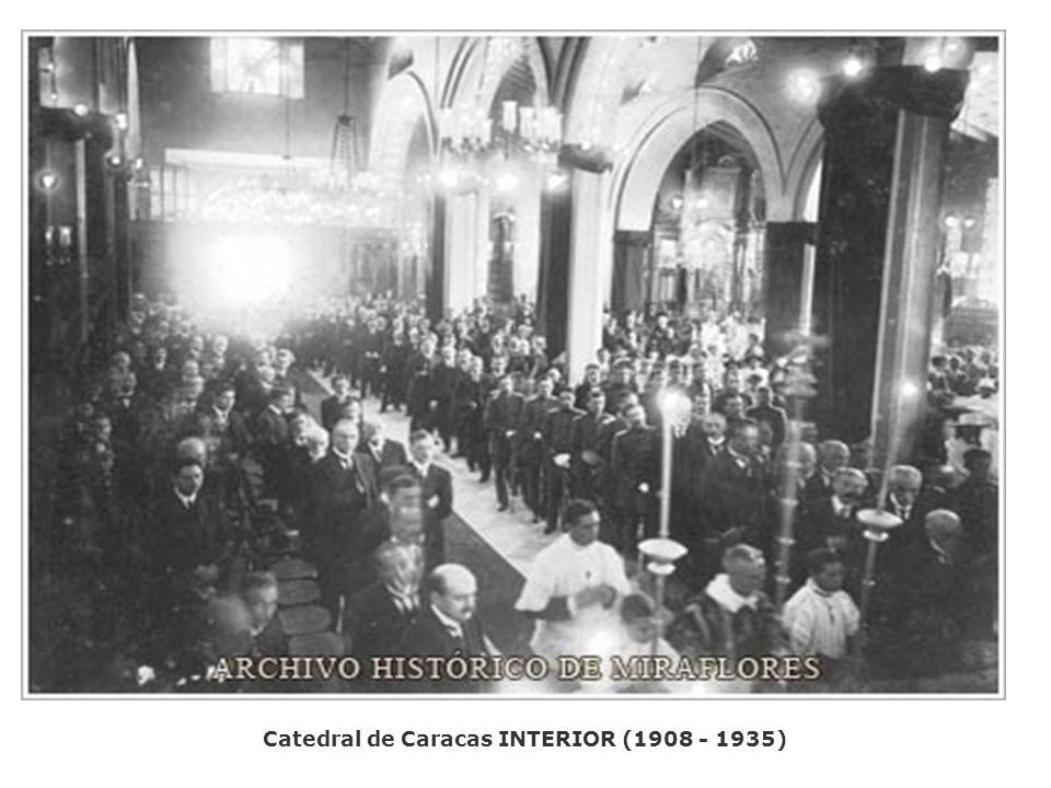 Catedral de Caracas INTERIOR (1908 - 1935)