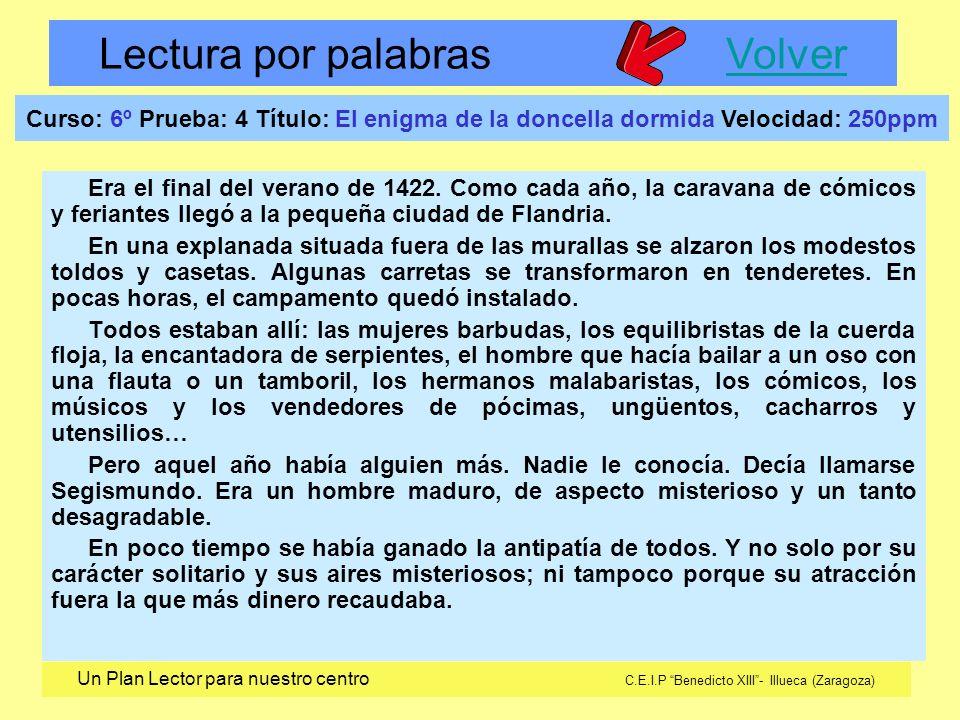Lectura por palabras VolverVolver Un Plan Lector para nuestro centro C.E.I.P Benedicto XIII- Illueca (Zaragoza) Era el final del verano de 1422. Como