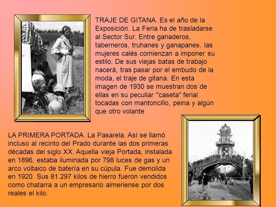 TRAJE DE GITANA.Es el año de la Exposición. La Feria ha de trasladarse al Sector Sur.