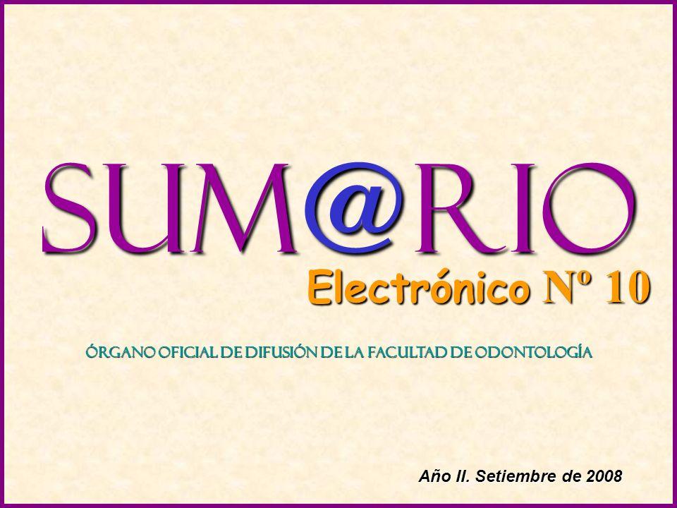 Sum@rio Electrónico Nº 10 Órgano Oficial de Difusión de la Facultad de Odontología Año II.