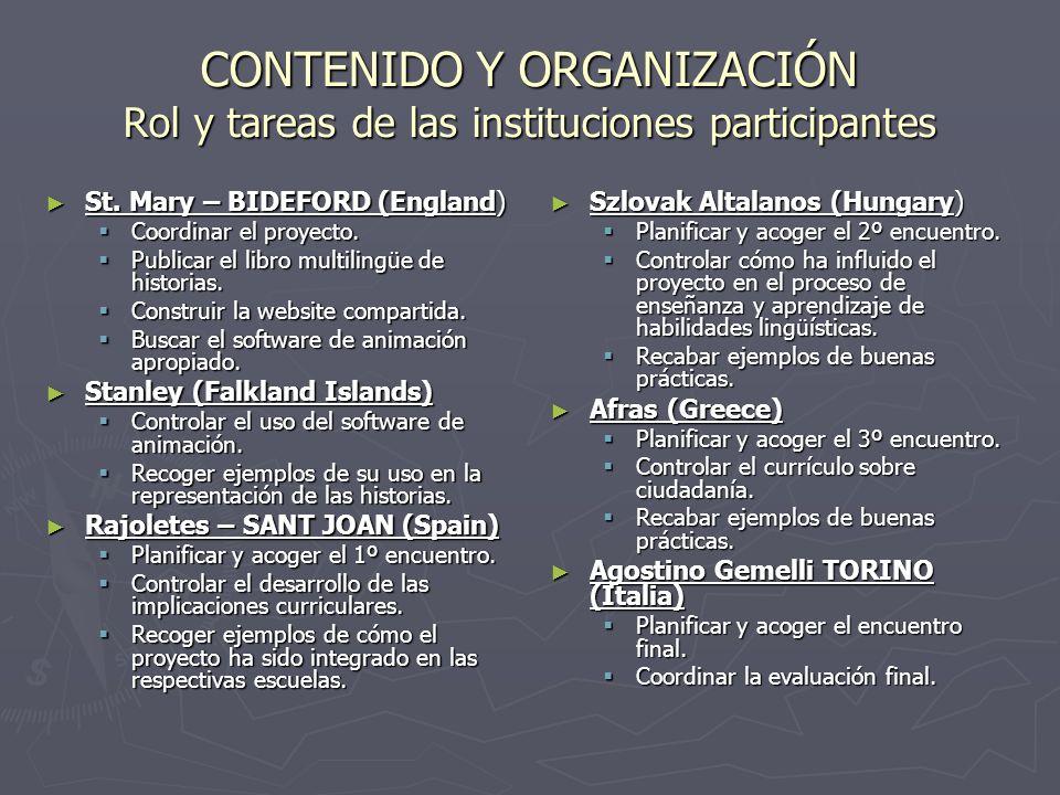 CONTENIDO Y ORGANIZACIÓN Rol y tareas de las instituciones participantes St.