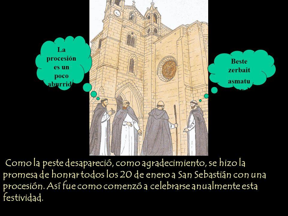 Como la peste desapareció, como agradecimiento, se hizo la promesa de honrar todos los 20 de enero a San Sebastián con una procesión.