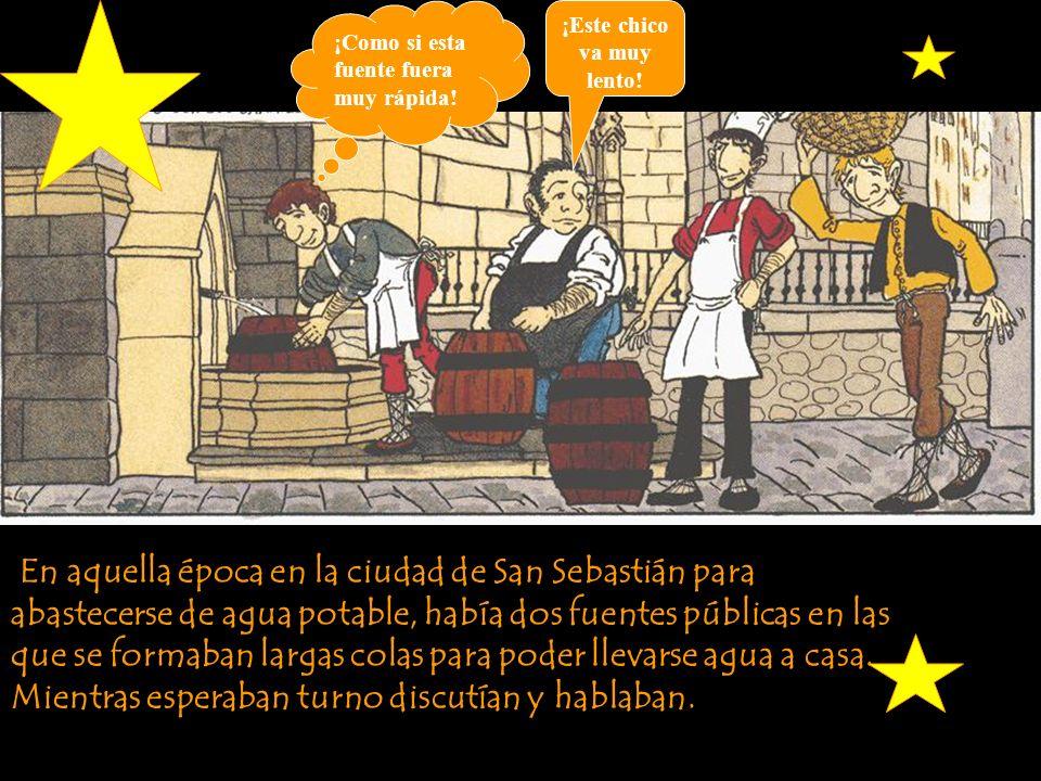 En aquella época en la ciudad de San Sebastián para abastecerse de agua potable, había dos fuentes públicas en las que se formaban largas colas para poder llevarse agua a casa.