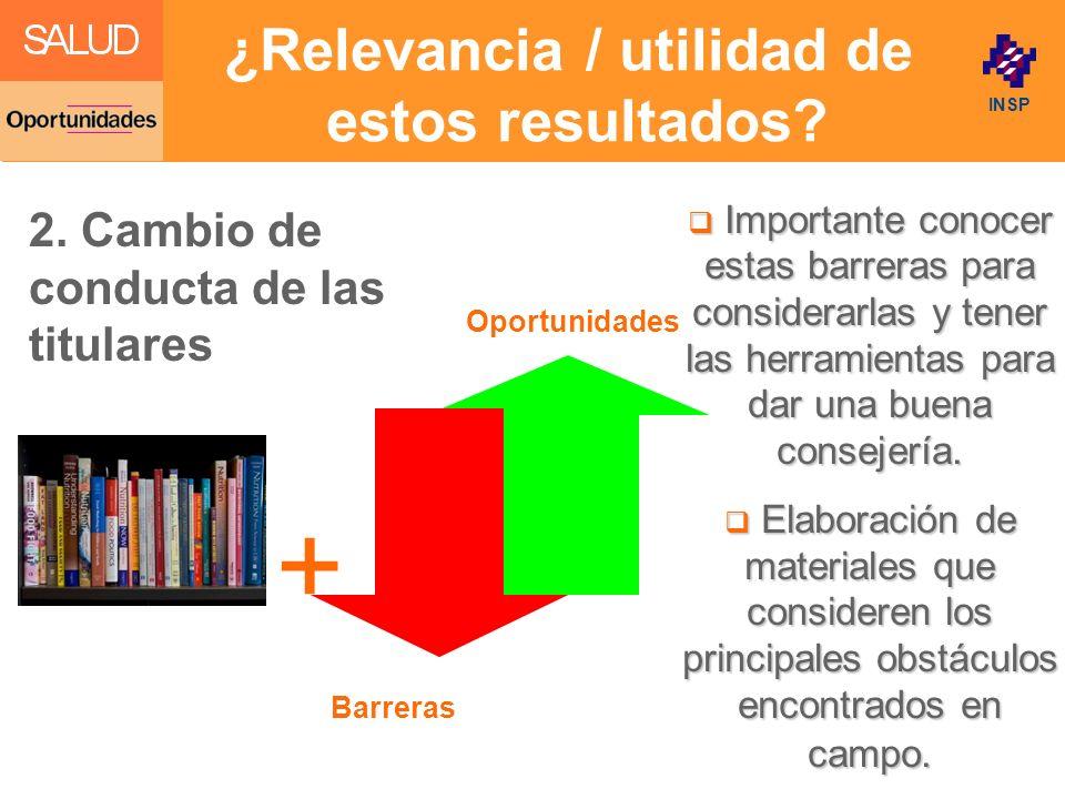 Click to edit Master title style INSP ¿Relevancia / utilidad de estos resultados? Barreras Oportunidades Importante conocer estas barreras para consid