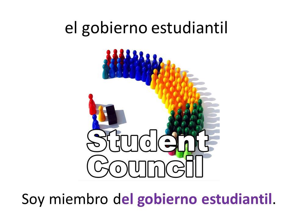 el gobierno estudiantil Soy miembro del gobierno estudiantil.