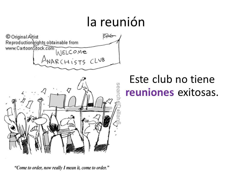la reunión Este club no tiene reuniones exitosas.