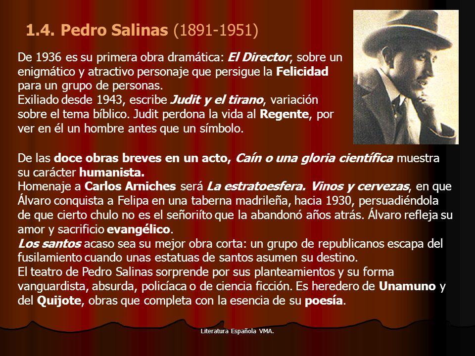 Literatura Española VMA. De 1936 es su primera obra dramática: El Director, sobre un enigmático y atractivo personaje que persigue la Felicidad para u