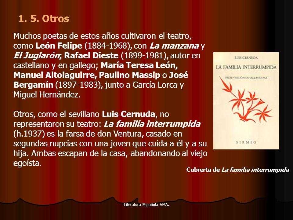 Literatura Española VMA. Muchos poetas de estos años cultivaron el teatro, como León Felipe (1884-1968), con La manzana y El Juglarón; Rafael Dieste (