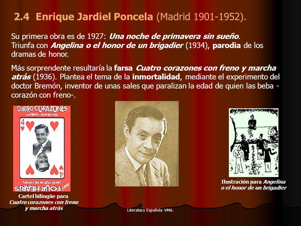 Literatura Española VMA. Su primera obra es de 1927: Una noche de primavera sin sueño. Triunfa con Angelina o el honor de un brigadier (1934), parodia