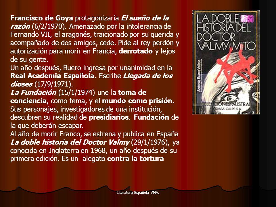 Literatura Española VMA. Francisco de Goya protagonizaría El sueño de la razón (6/2/1970). Amenazado por la intolerancia de Fernando VII, el aragonés,