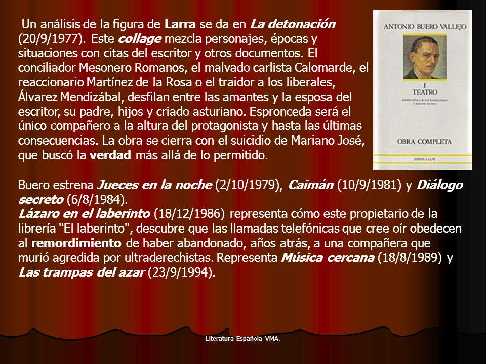Literatura Española VMA. Un análisis de la figura de Larra se da en La detonación (20/9/1977). Este collage mezcla personajes, épocas y situaciones co