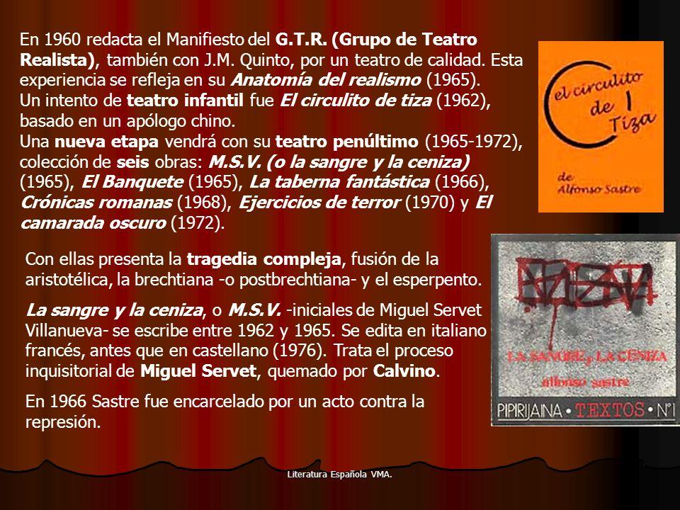 Literatura Española VMA. En 1960 redacta el Manifiesto del G.T.R. (Grupo de Teatro Realista), también con J.M. Quinto, por un teatro de calidad. Esta