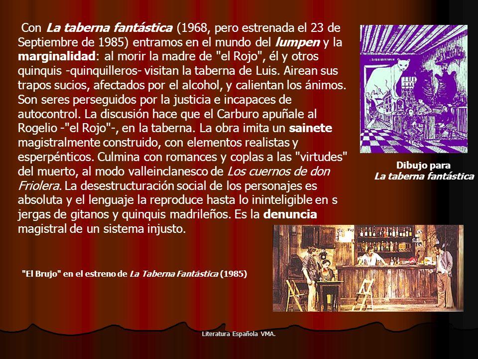 Literatura Española VMA. Con La taberna fantástica (1968, pero estrenada el 23 de Septiembre de 1985) entramos en el mundo del lumpen y la marginalida