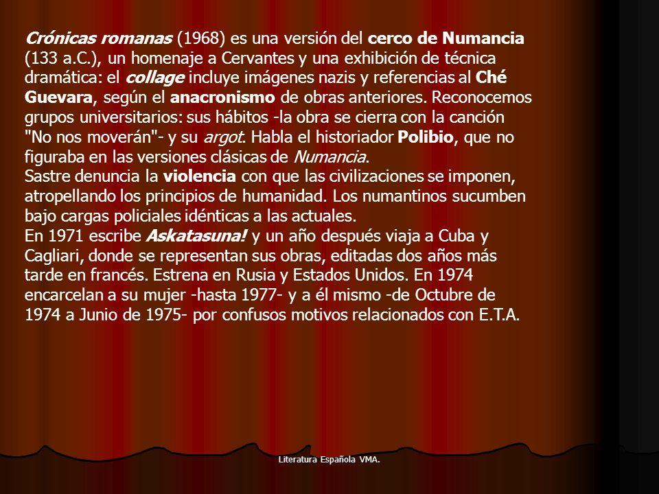 Literatura Española VMA. Crónicas romanas (1968) es una versión del cerco de Numancia (133 a.C.), un homenaje a Cervantes y una exhibición de técnica