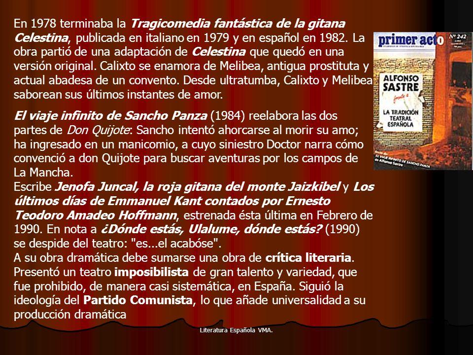Literatura Española VMA. En 1978 terminaba la Tragicomedia fantástica de la gitana Celestina, publicada en italiano en 1979 y en español en 1982. La o