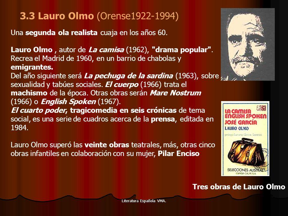Literatura Española VMA. Una segunda ola realista cuaja en los años 60. Lauro Olmo, autor de La camisa (1962),