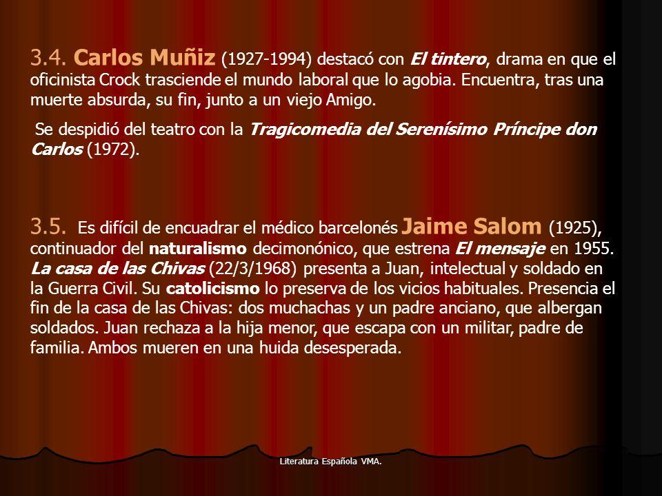 Literatura Española VMA. 3.4. Carlos Muñiz (1927-1994) destacó con El tintero, drama en que el oficinista Crock trasciende el mundo laboral que lo ago