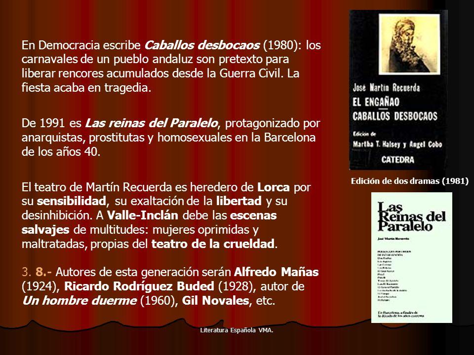 Literatura Española VMA. En Democracia escribe Caballos desbocaos (1980): los carnavales de un pueblo andaluz son pretexto para liberar rencores acumu
