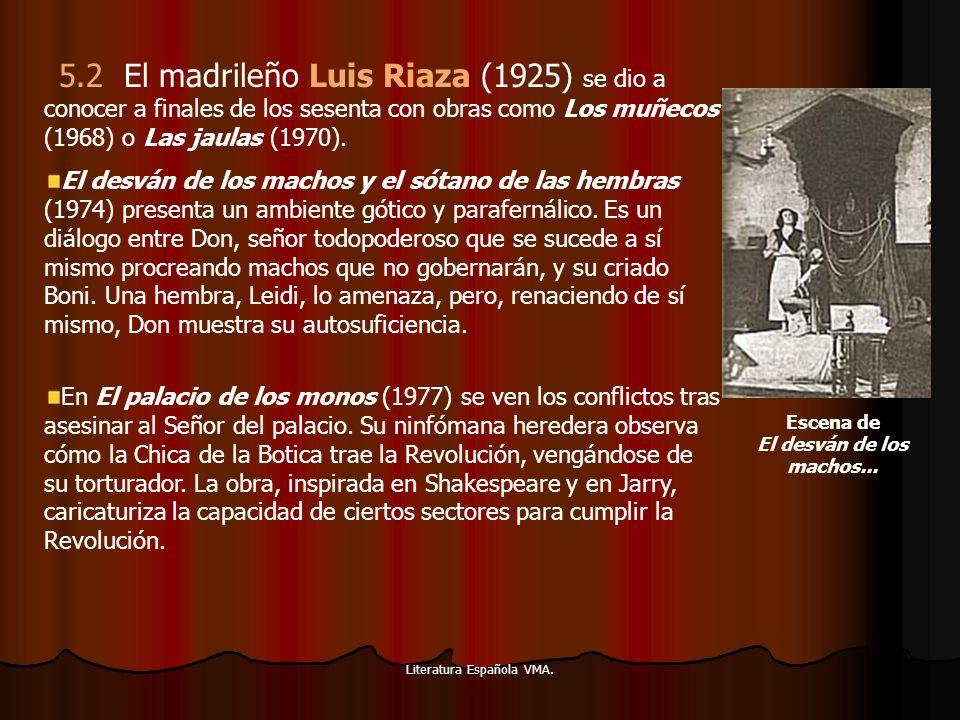 Literatura Española VMA. 5.2 El madrileño Luis Riaza (1925) se dio a conocer a finales de los sesenta con obras como Los muñecos (1968) o Las jaulas (