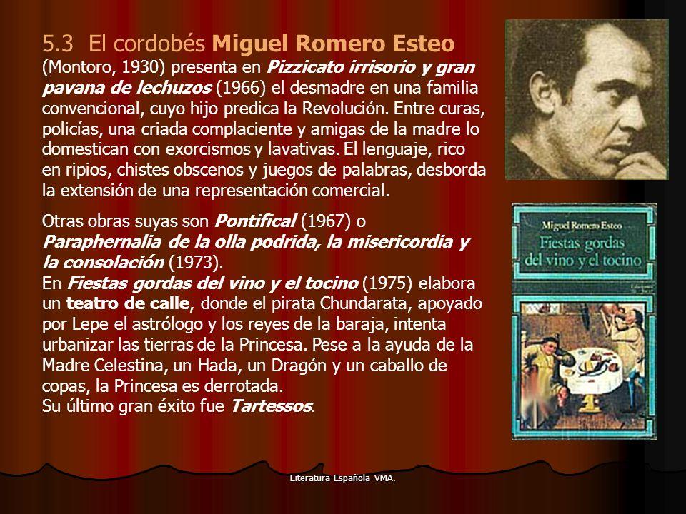Literatura Española VMA. 5.3 El cordobés Miguel Romero Esteo (Montoro, 1930) presenta en Pizzicato irrisorio y gran pavana de lechuzos (1966) el desma