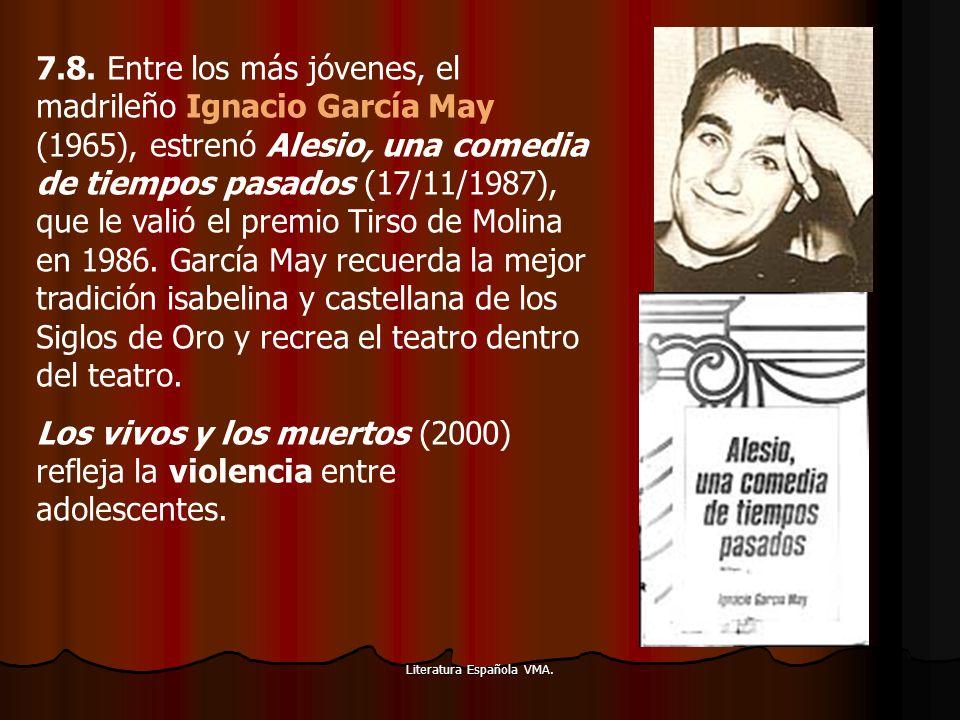 Literatura Española VMA. 7.8. Entre los más jóvenes, el madrileño Ignacio García May (1965), estrenó Alesio, una comedia de tiempos pasados (17/11/198