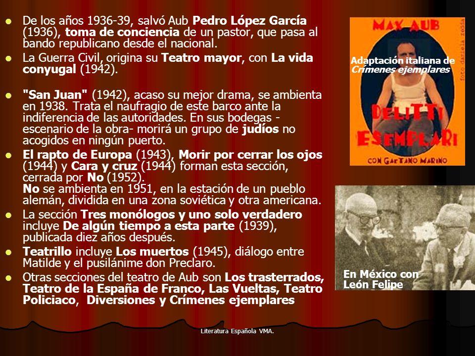 Literatura Española VMA. De los años 1936-39, salvó Aub Pedro López García (1936), toma de conciencia de un pastor, que pasa al bando republicano desd