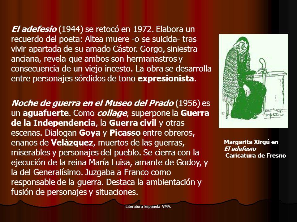 Literatura Española VMA. El adefesio (1944) se retocó en 1972. Elabora un recuerdo del poeta: Altea muere -o se suicida- tras vivir apartada de su ama