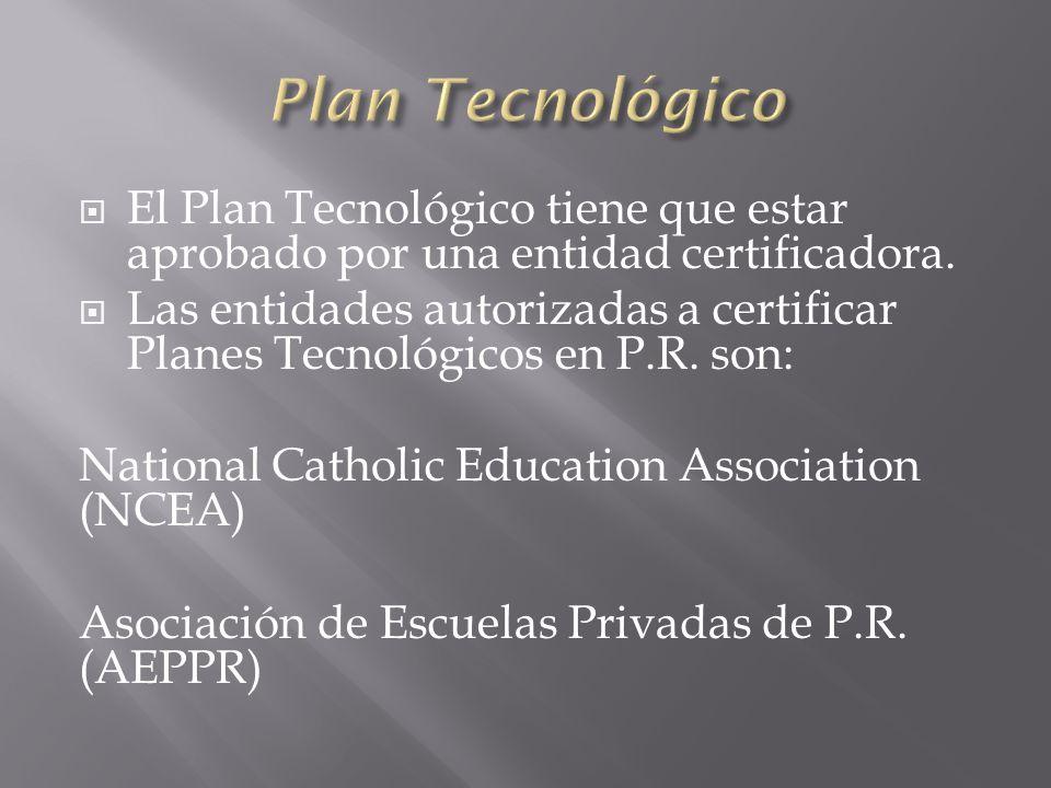 El Plan Tecnológico tiene que estar aprobado por una entidad certificadora.