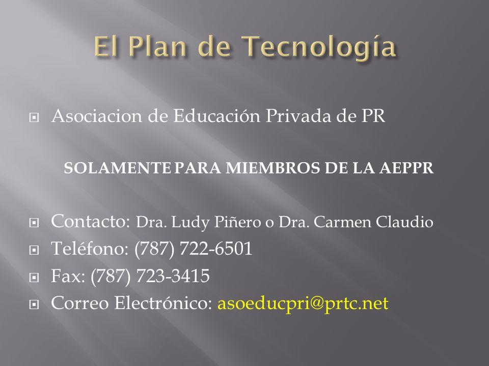 Asociacion de Educación Privada de PR SOLAMENTE PARA MIEMBROS DE LA AEPPR Contacto: Dra.