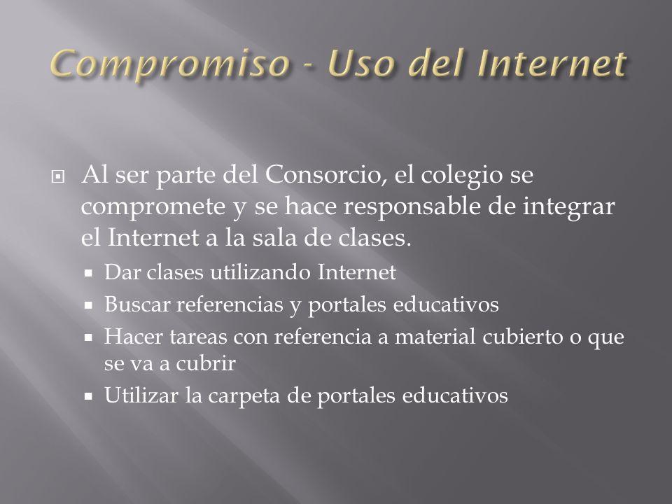 Al ser parte del Consorcio, el colegio se compromete y se hace responsable de integrar el Internet a la sala de clases.