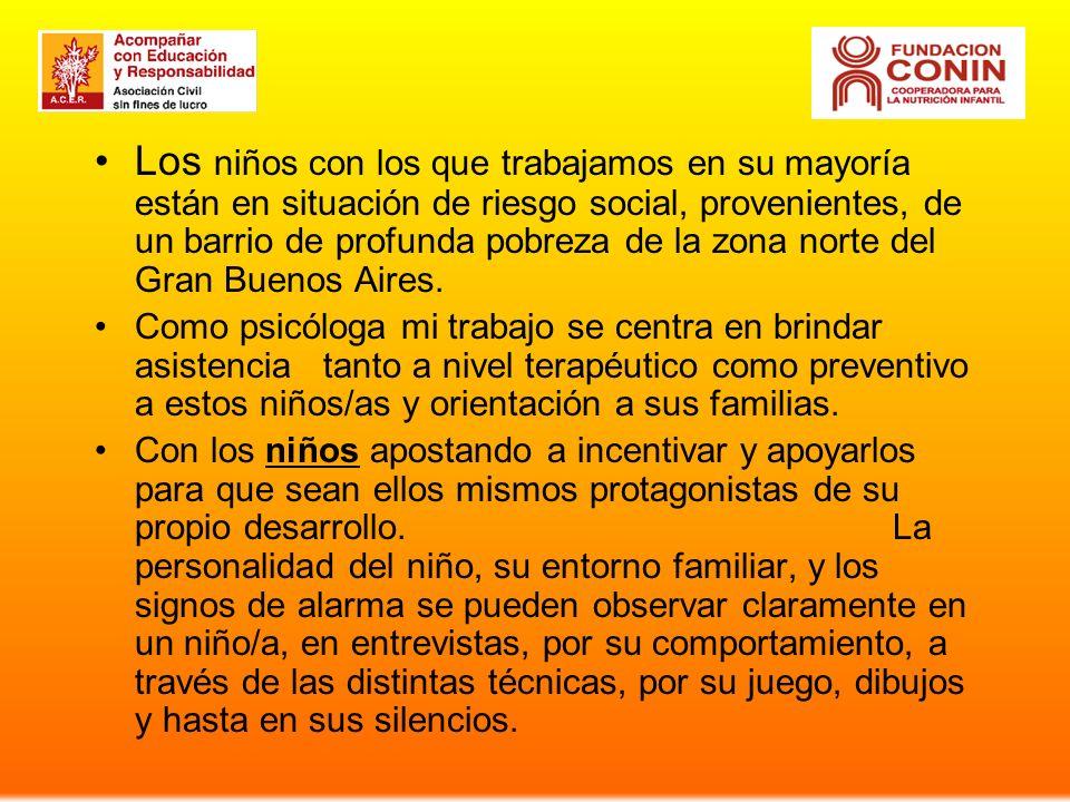 Los niños con los que trabajamos en su mayoría están en situación de riesgo social, provenientes, de un barrio de profunda pobreza de la zona norte del Gran Buenos Aires.