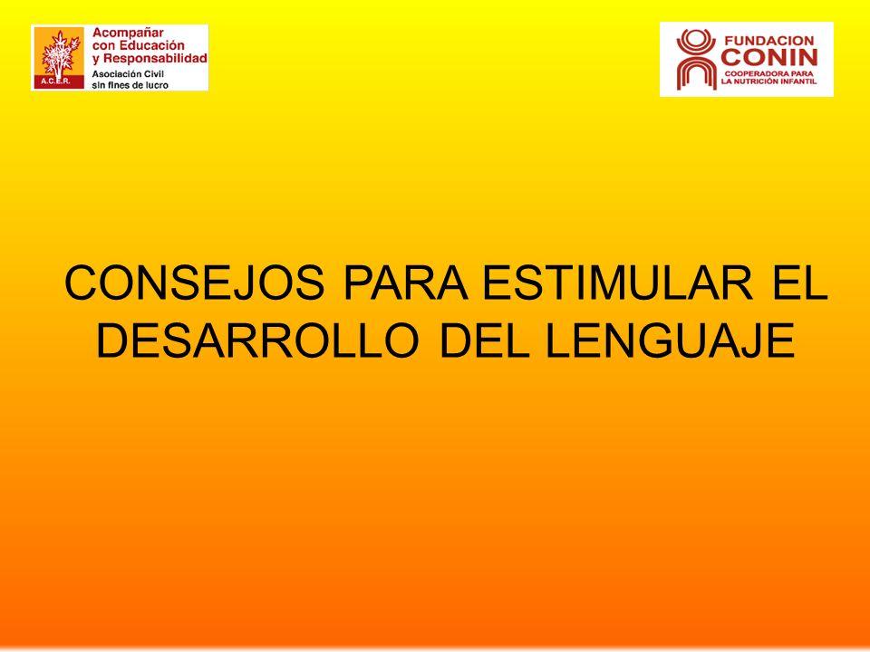 CONSEJOS PARA ESTIMULAR EL DESARROLLO DEL LENGUAJE