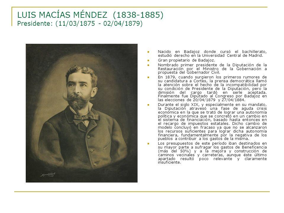 Nacido en Badajoz donde cursó el bachillerato, estudió derecho en la Universidad Central de Madrid. Gran propietario de Badajoz. Nombrado primer presi