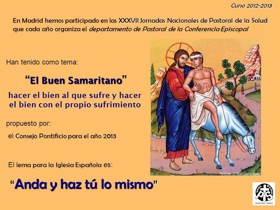 año En este año podríamos considerar el tema desde dos puntos de vista: Jesús el Buen samaritano, la Iglesia Buena Samaritana, la familia Buena Samaritana.