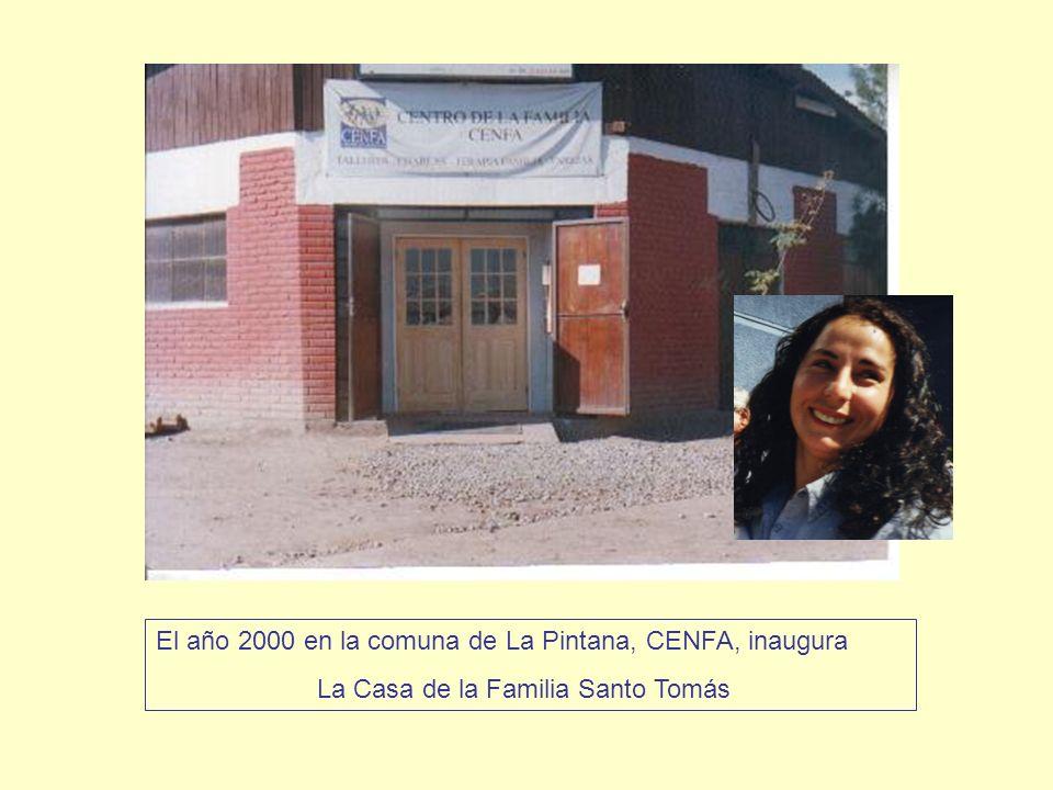 El año 2000 en la comuna de La Pintana, CENFA, inaugura La Casa de la Familia Santo Tomás