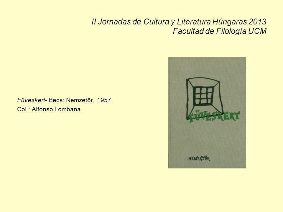 II Jornadas de Cultura y Literatura Húngaras 2013 Facultad de Filología UCM Füveskert- Becs: Nemzetör, 1957. Col.: Alfonso Lombana
