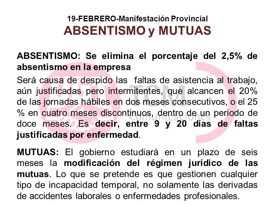 19-FEBRERO-Manifestación Provincial ABSENTISMO y MUTUAS ABSENTISMO: Se elimina el porcentaje del 2,5% de absentismo en la empresa Será causa de despid