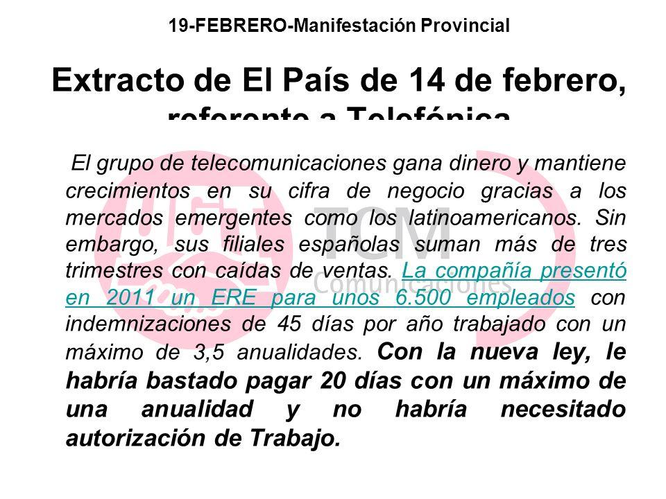 19-FEBRERO-Manifestación Provincial Extracto de El País de 14 de febrero, referente a Telefónica El grupo de telecomunicaciones gana dinero y mantiene