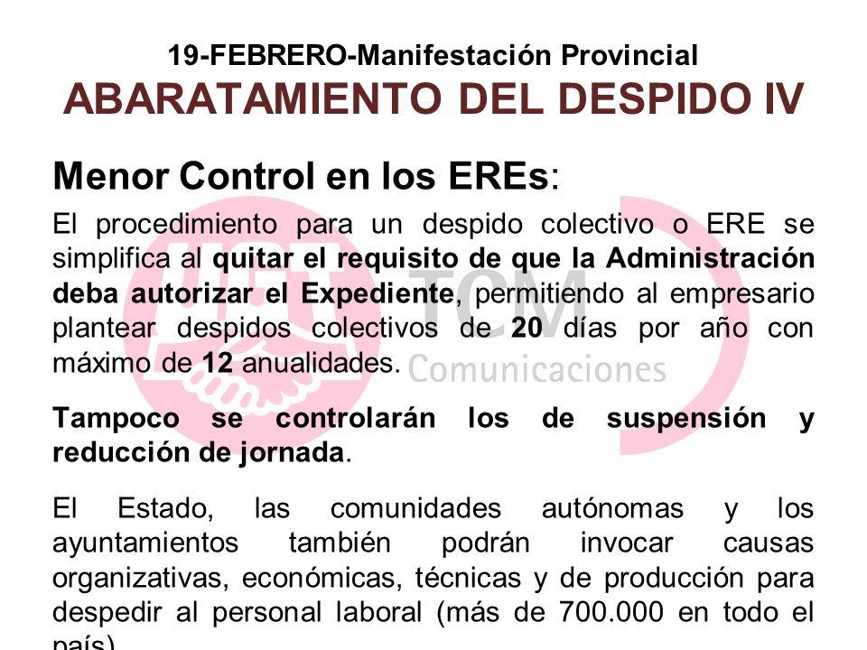 19-FEBRERO-Manifestación Provincial ABARATAMIENTO DEL DESPIDO IV Menor Control en los EREs: El procedimiento para un despido colectivo o ERE se simpli