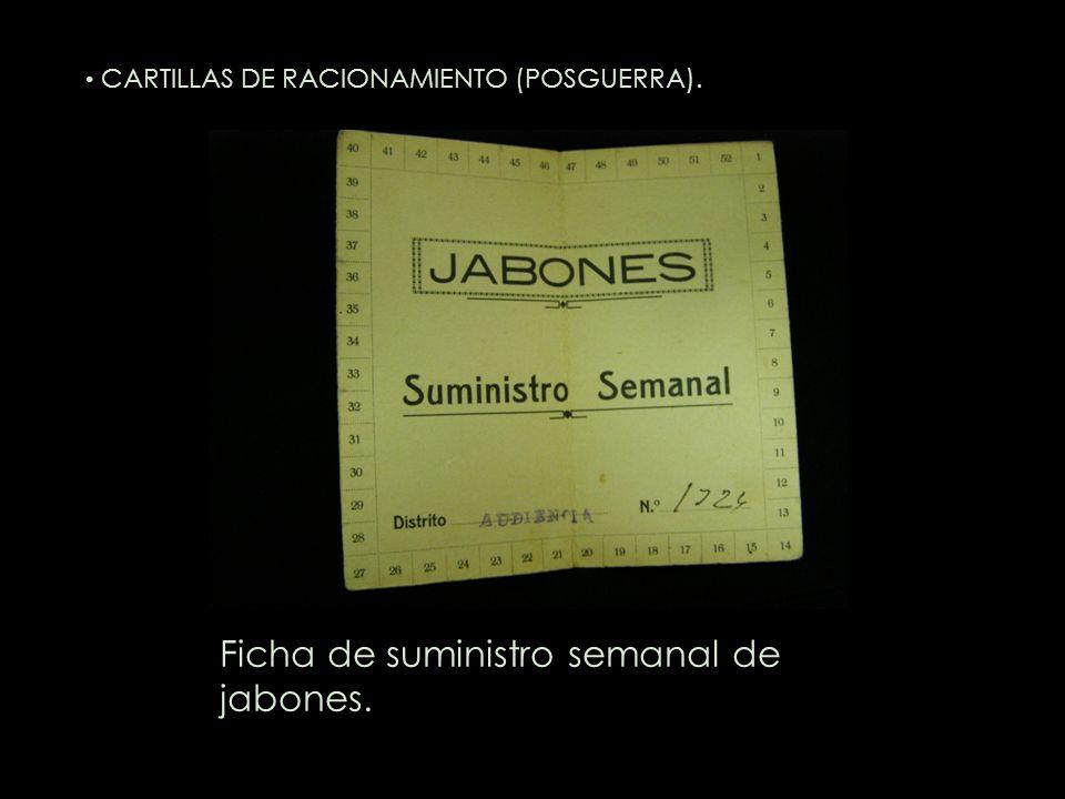 Ficha de suministro semanal de jabones. CARTILLAS DE RACIONAMIENTO (POSGUERRA).