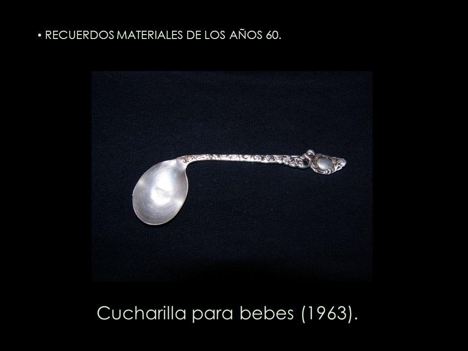 Cucharilla para bebes (1963). RECUERDOS MATERIALES DE LOS AÑOS 60.
