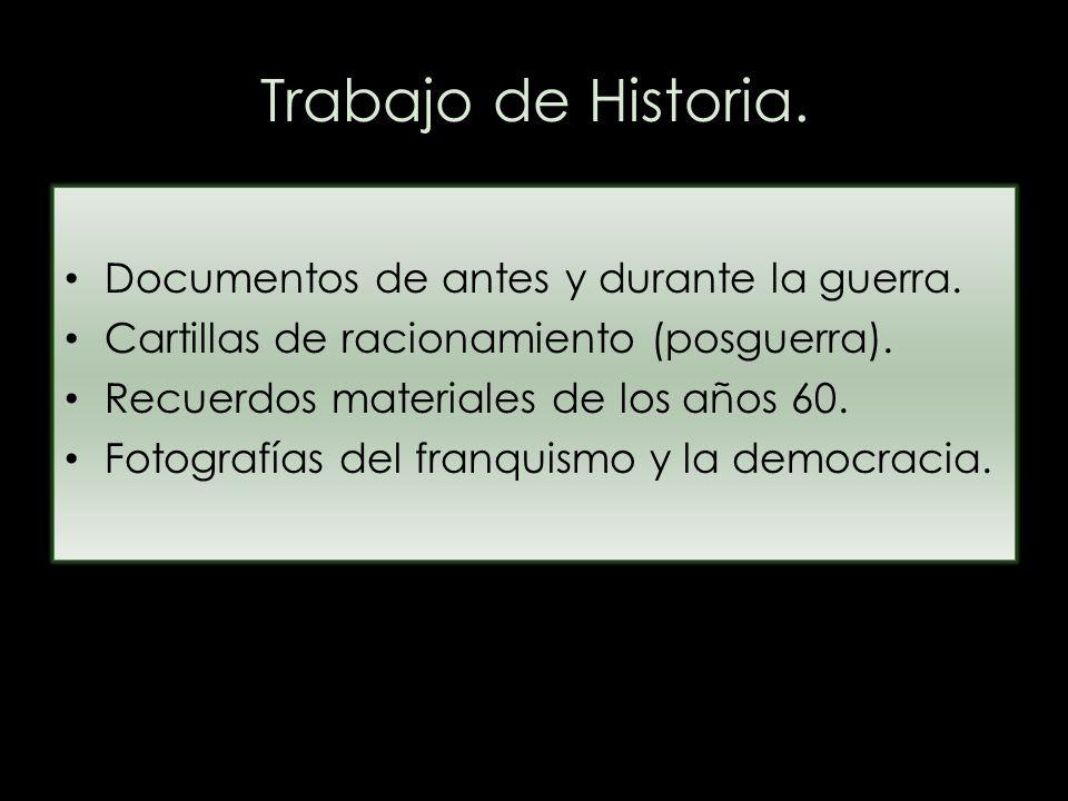 Trabajo de Historia. Documentos de antes y durante la guerra.