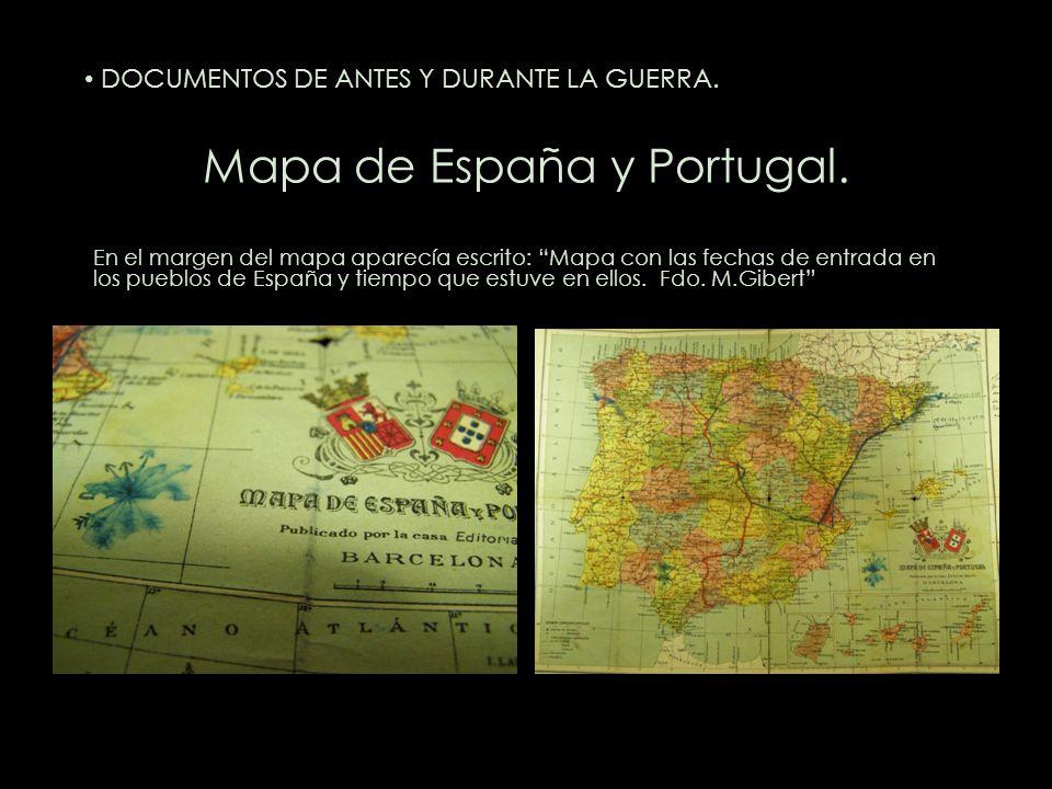 Mapa de España y Portugal. En el margen del mapa aparecía escrito: Mapa con las fechas de entrada en los pueblos de España y tiempo que estuve en ello