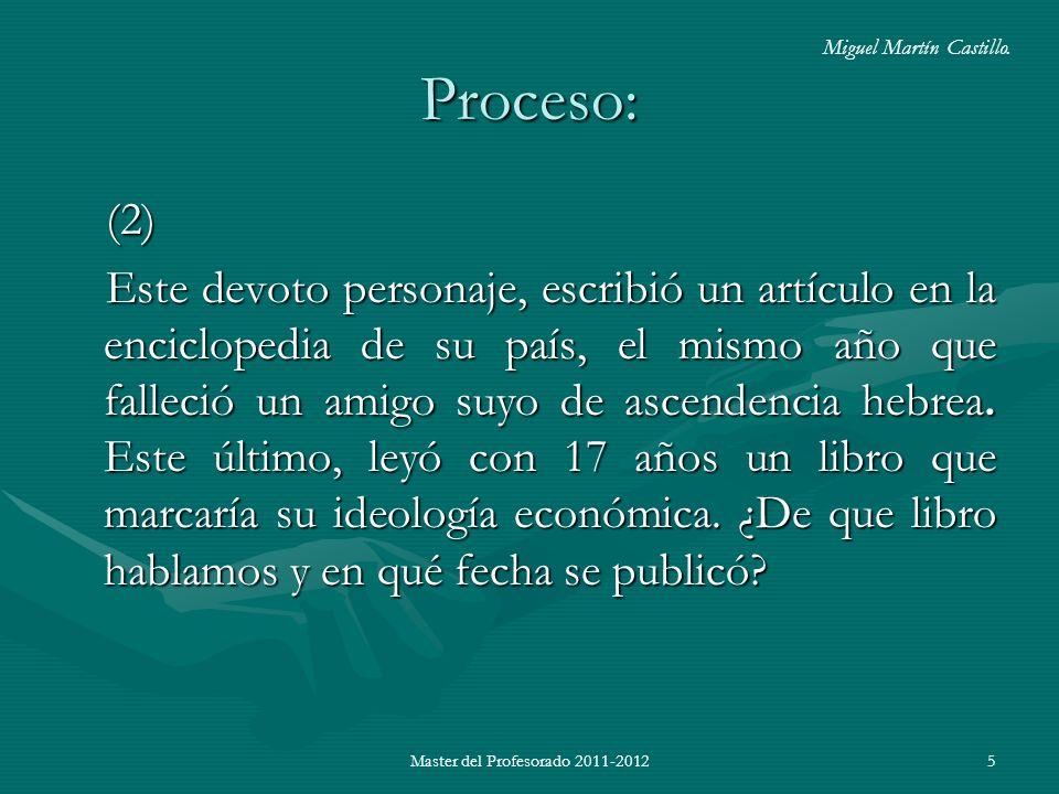 Master del Profesorado 2011-20125 Proceso: (2) Este devoto personaje, escribió un artículo en la enciclopedia de su país, el mismo año que falleció un