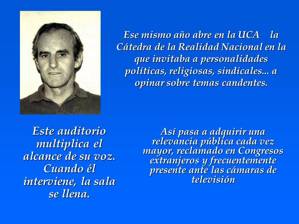 Ese mismo año abre en la UCA la Cátedra de la Realidad Nacional en la que invitaba a personalidades políticas, religiosas, sindicales... a opinar sobr