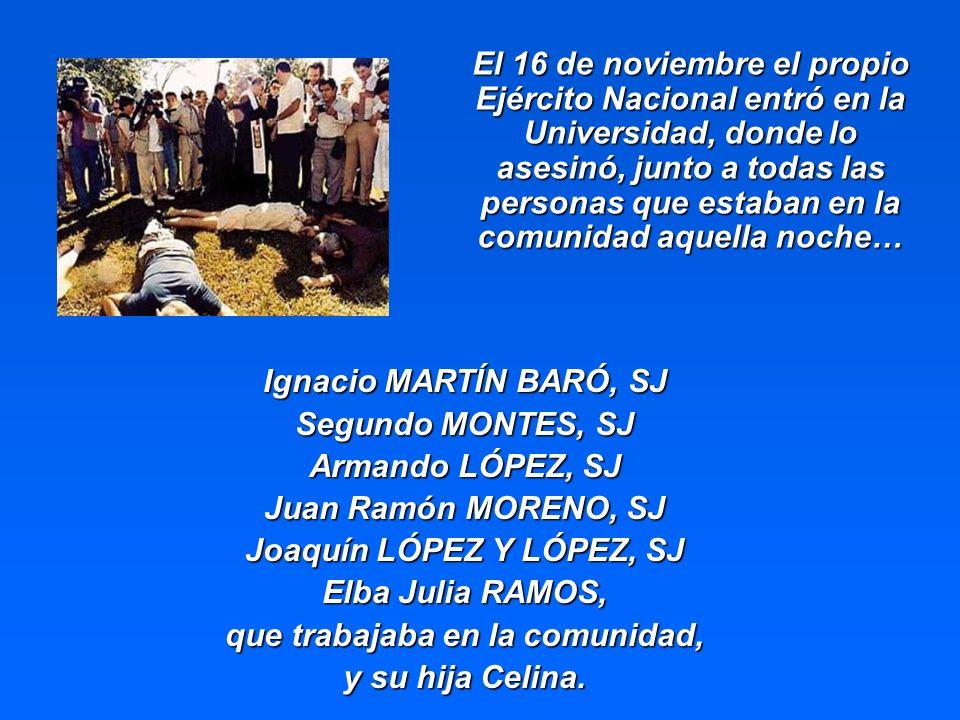 El 16 de noviembre el propio Ejército Nacional entró en la Universidad, donde lo asesinó, junto a todas las personas que estaban en la comunidad aquel